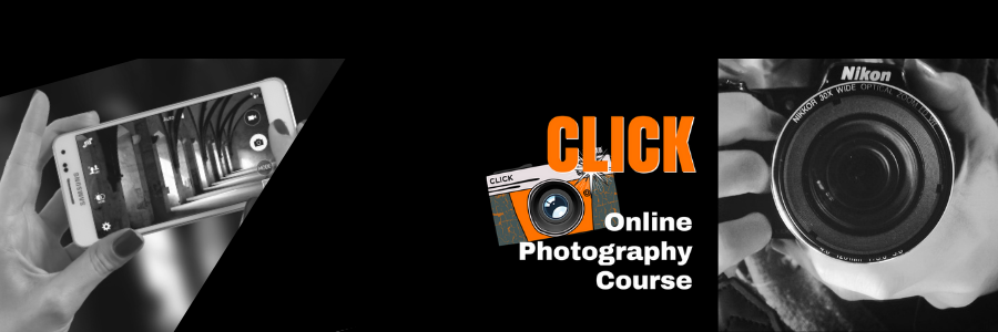 Click Online Photography Course – Learning Photography and Camera settings made easy